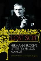 Lost Son - Hermann Broch's Letters to His Son, 1925-1928 ebook by Hermann Broch