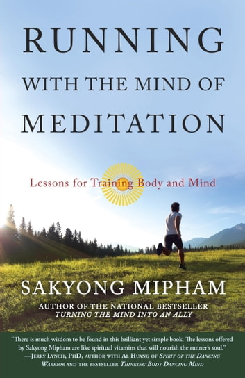Running with the Mind of Meditation - Lessons for Training Body and Mind ebook by Sakyong Mipham