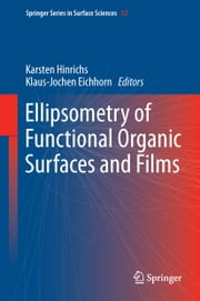 Ellipsometry of Functional Organic Surfaces and Films ebook by Karsten Hinrichs,Klaus-Jochen Eichhorn