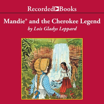 Mandie and the Cherokee Legend audiobook by Lois Gladys Leppard