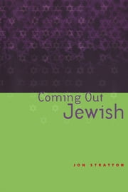 Coming Out Jewish ebook by Jon Stratton
