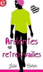 Ardentes retrouvailles eBook by Julie Cohen