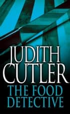 The Food Detective ebook by Judith Cutler