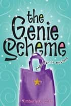 The Genie Scheme ebook by Kimberly K. Jones