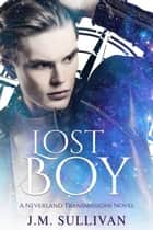 Lost Boy ebook by J.M. Sullivan