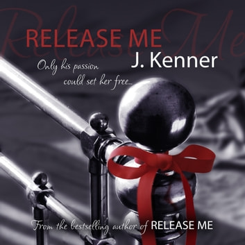 Release Me: Stark Series Book 1 audiobook by J. Kenner