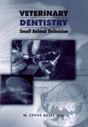 Veterinary Dentistry for the Small Animal Technician ebook by M. Lynne Kesel