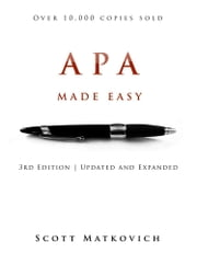 APA Made Easy - Revised and Updated for the 6th Edition of the APA Manual ebook by Scott Matkovich