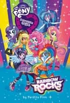 My Little Pony: Equestria Girls: Rainbow Rocks ebook by Perdita Finn