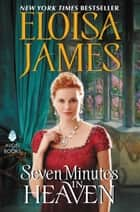 Seven Minutes in Heaven - Desperate Duchesses Novel eBook by Eloisa James