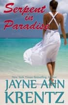 Serpent in Paradise ebook by Jayne Ann Krentz