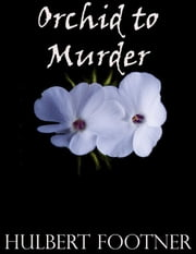Orchids to Murder ebook by Hulbert Footner