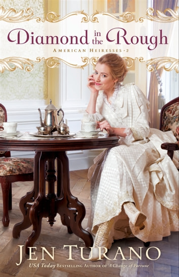 Diamond in the Rough (American Heiresses Book #2) ebook by Jen Turano