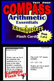 COMPASS Test Prep Arithmetic Review--Exambusters Flash Cards--Workbook 1 of 4 - Compass Exam Study Guide ebook by Compass Exambusters