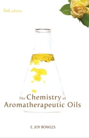 Chemistry of Aromatherapeutic Oils ebook by E Joy Bowles