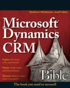 Microsoft Dynamics CRM 2011 Administration Bible ebook by Matthew Wittemann, Geoff Ables