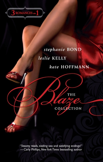 The Blaze Collection - An Anthology ebook by Stephanie Bond,Leslie Kelly,Kate Hoffmann