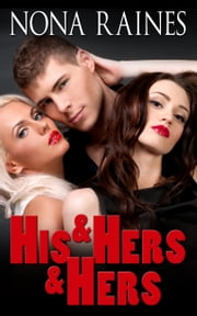 His & Hers & Hers ebook by Nona Raines