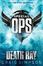 Special Operations: Death Ray ebook by Craig Simpson