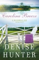 Carolina Breeze ebook by Denise Hunter
