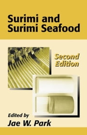 Surimi and Surimi Seafood, Second Edition ebook by Park, Jae W.