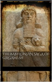 The Babylonian Saga of Gilgamesh ebook by Aa. Vv