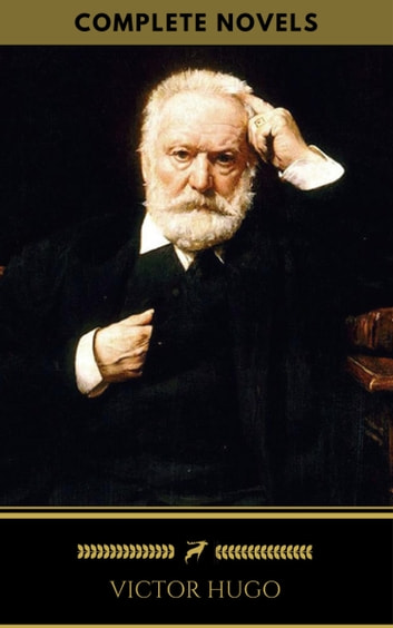 Victor Hugo: The Complete Novels (Golden Deer Classics) ebook by Victor Hugo,Golden Deer Classics