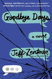 Goodbye Days ebook by Jeff Zentner