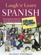 "Laugh 'n' Learn Spanish - Featuring the #1 Comic Strip ""For Better or For Worse"" ebook by Lynn Johnston, Brenda Wegmann"