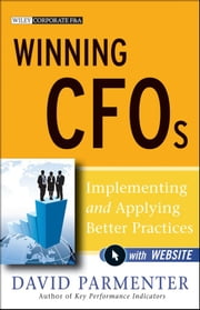 Winning CFOs - Implementing and Applying Better Practices ebook by David Parmenter
