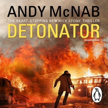 Detonator - (Nick Stone Thriller 17) audiobook by Andy McNab