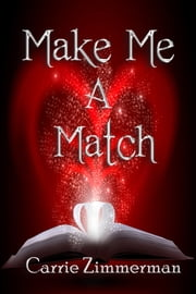 Make Me a Match ebook by Carrie Zimmerman