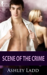 Scene of the Crime ebook by Ashley Ladd