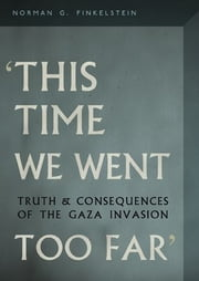 This Time We Went Too Far ebook by Norman G. Finkelstein
