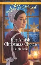 Her Amish Christmas Choice ebook by Leigh Bale