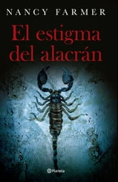 El estigma del alacrán ebook by Nancy Farmer