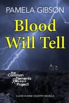 Blood Will Tell ebook by Pamela Gibson