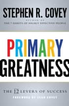 Primary Greatness ebook by Stephen R. Covey