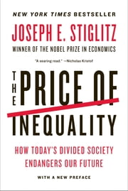 The Price of Inequality: How Today's Divided Society Endangers Our Future ebook by Kobo.Web.Store.Products.Fields.ContributorFieldViewModel