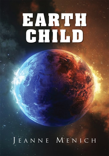 Earth Child ebook by Jeanne Menich