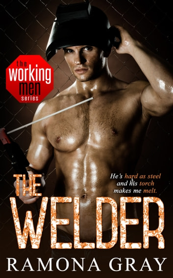 The Welder (Book Four, Working Men) ebook by Ramona Gray