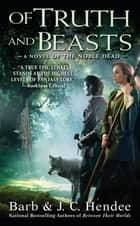 Of Truth and Beasts - A Novel of the Noble Dead eBook by Barb Hendee, J.C. Hendee