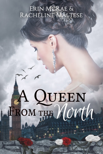 A Queen from the North ebook by Erin McRae,Racheline Maltese