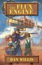 The Flux Engine ebook by Dan Willis