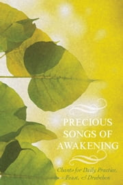 Precious Songs of Awakening - Chants For Daily Practice, Feast, and Drubchen ebook by Padmasambhava Guru Rinpoche