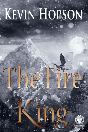 The Fire King ebook by Kevin Hopson