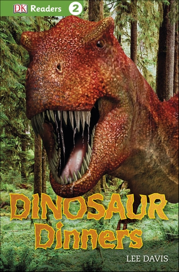 DK Readers L2: Dinosaur Dinners eBook by Lee Davis