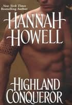 Highland Conqueror ebook by Hannah Howell