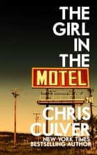 The Girl in the Motel 電子書 by Chris Culver