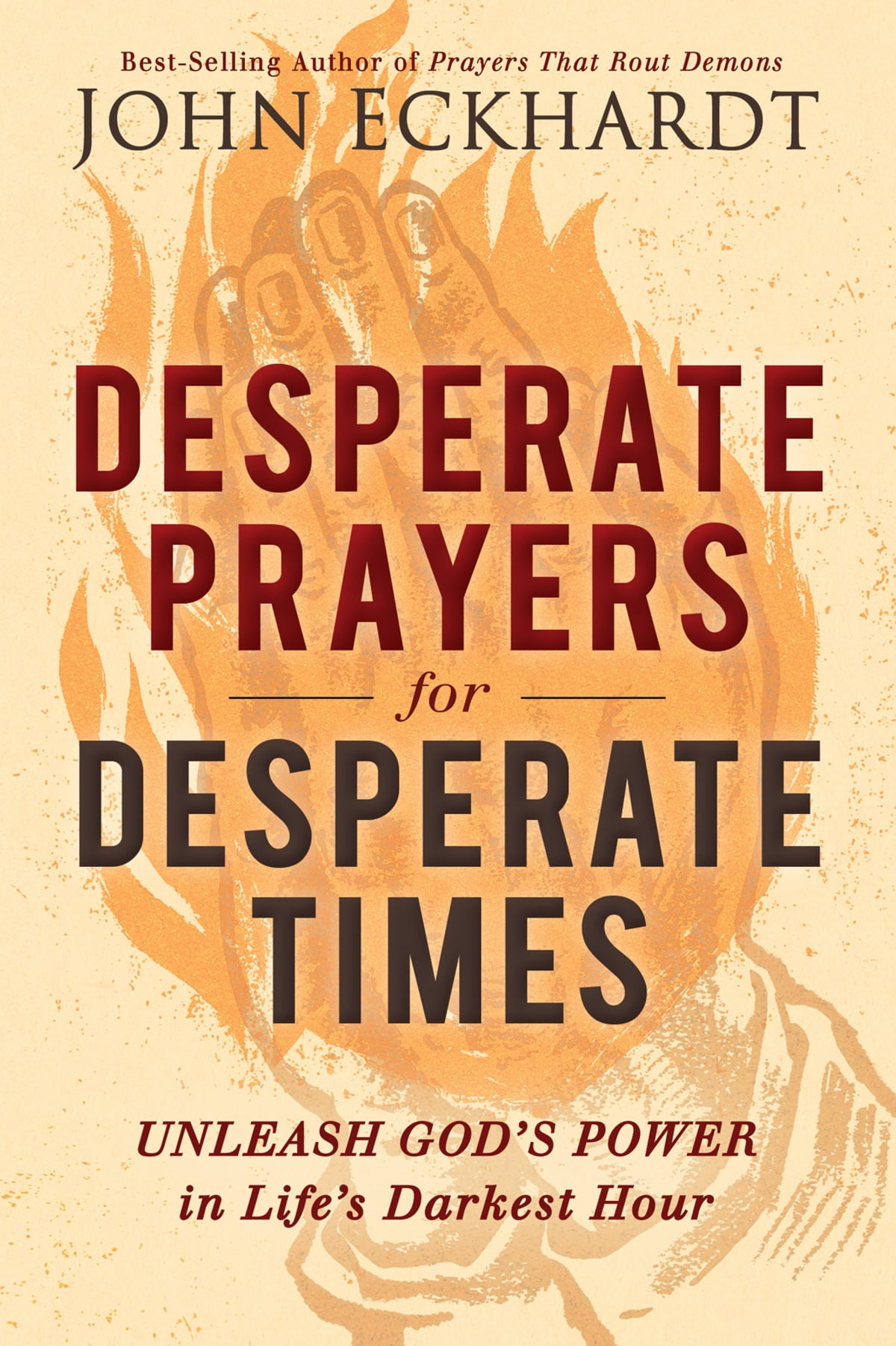 desperate prayers for desperate times ebook by john eckhardt
